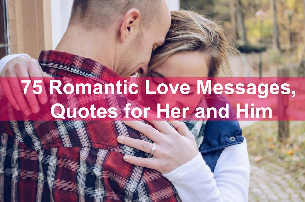 75 Romantic Love Messages, Quotes for Her and Him