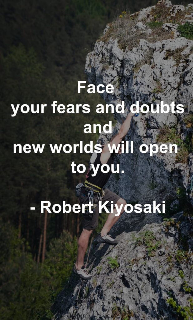 face your fears and doubts and doubts and new worlds will open to you