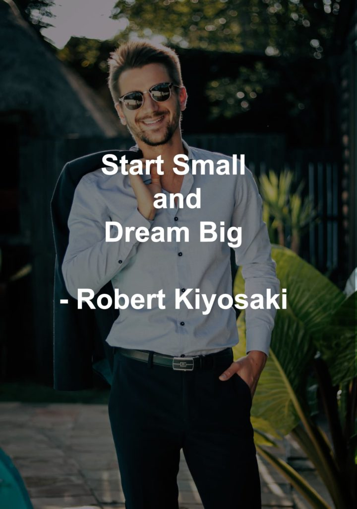 Start Small and Dream Big